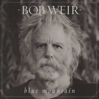 Bob Weir (ex. Grateful Dead) - Blue Mountain (2016)