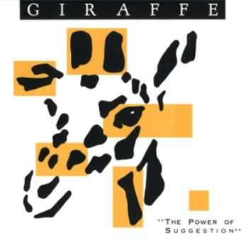 Giraffe - The Power Of Suggestion (1987) Lossless