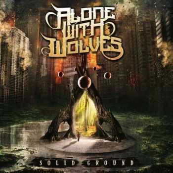 Alone With Wolves - Solid Ground (2016)