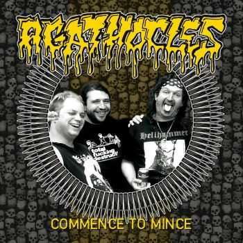 Agathocles - Commence To Mince (2016)