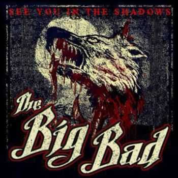 The Big Bad - See You In The Shadows (2016)
