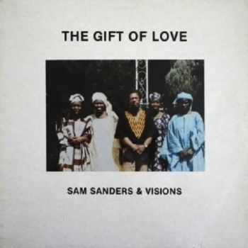 Sam Sanders & Visions - The Gift Of Love (1983)