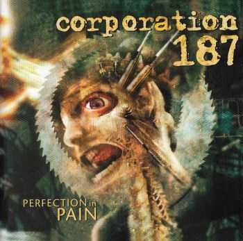Corporation 187 - Perfection in Pain (2002) lossless + mp3