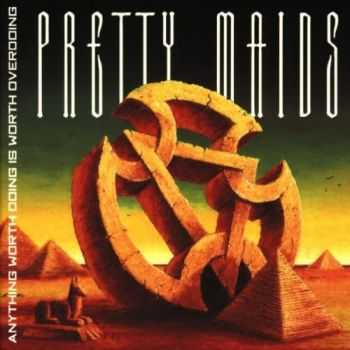 Pretty Maids - Anything Worth Doing Is Worth Overdoing (1999) Mp3+Lossless