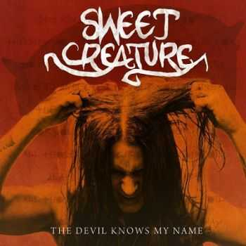 Sweet Creature - The Devil Knows My Name (2016)