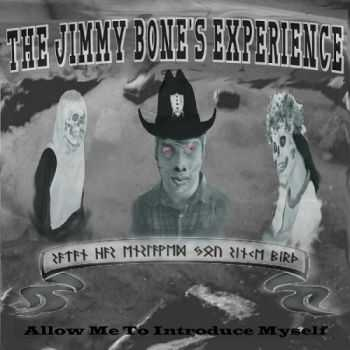 The Jimmy Bone's Experience - Allow Me To Introduce Myself (2016)