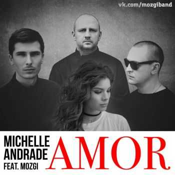 Michelle Andrade feat. Mozgi - Amor (2016)