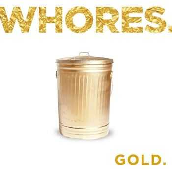 Whores. - Gold (2016)