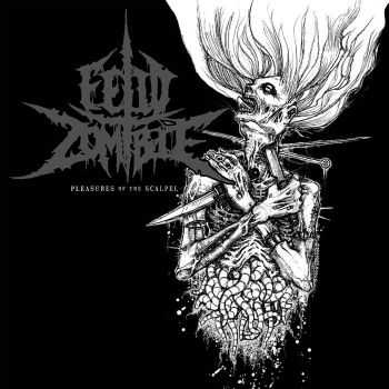 Fetid Zombie - Pleasures of the Scalpel (2008)