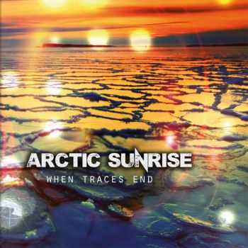 Arctic Sunrise - When Traces End (2016)