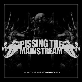 Pissing The Mainstream - The Art of Bastards [promo] (2016)