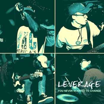 Leverage - You Never Wanted To Change [ep] (2016)