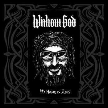Without God - My Name Is Jesus [EP] (2016)