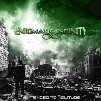 Enigmatic Infinity - Sentenced To Solitude (2016)