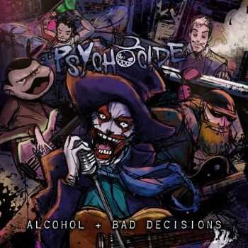 Psychocide - Alcohol & Bad Decisions (2016)