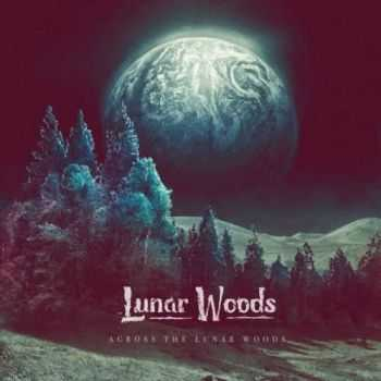 Lunar Woods - Across the Lunar Woods (2016)