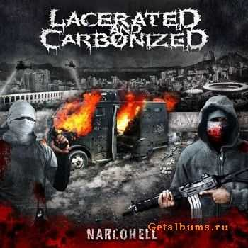 Lacerated And Carbonized - Narcohell (2016)