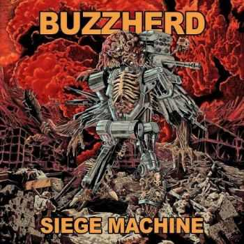 Buzzherd - Siege Machine (2016)