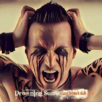 Drowning Suns - Tears Won't Fall (2016)