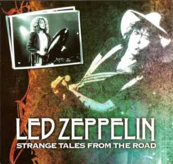 Led Zeppelin - Strange Tales From The Road (1977)