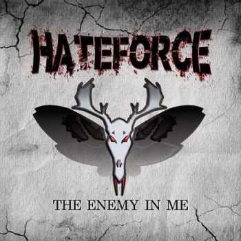 Hateforce - The Enemy In Me (2016)