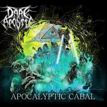Dark Apostle - Apocalyptic Cabal (2016)