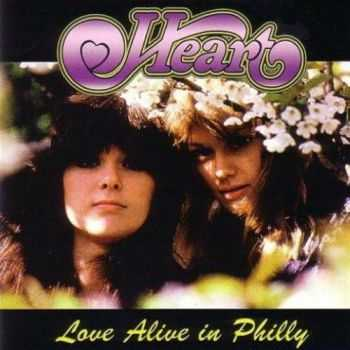 Heart - Love Alive In Philly (1977) [Bootleg]