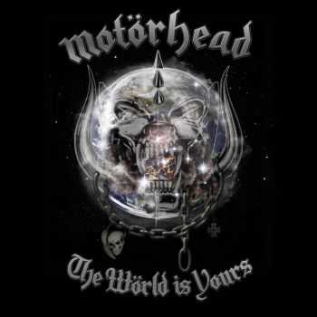 Motorhead - The World Is Yours (2011)