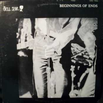 The Bell Jar - Beginnings Of Ends (1986) EP