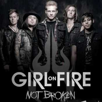 Girl On Fire - Not Broken (2013) [Lossless]
