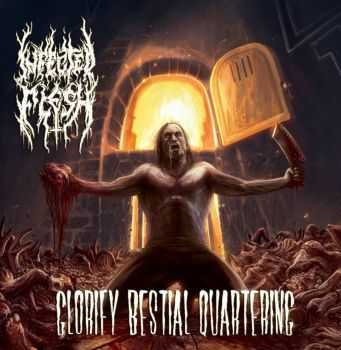 Infected Flesh - Glorify Bestial Quartering (2016)
