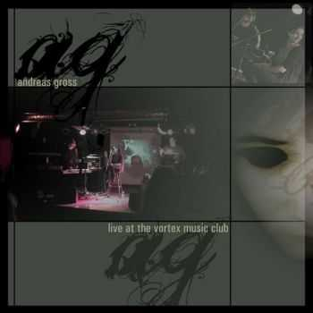 Andreas Gross - Live At the Vortex Music Club (2012)