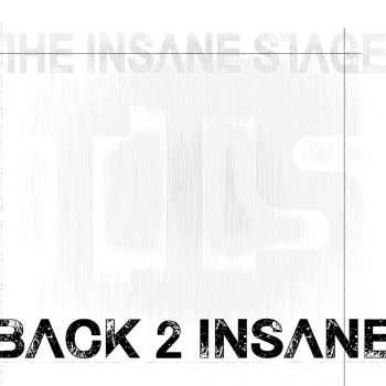 The Insane Stage - Back 2 Insane (2016)