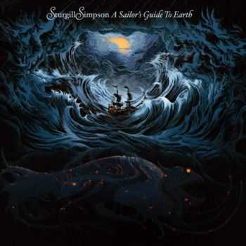 Sturgill Simpson - A Sailor's Guide To Earth  (2016)