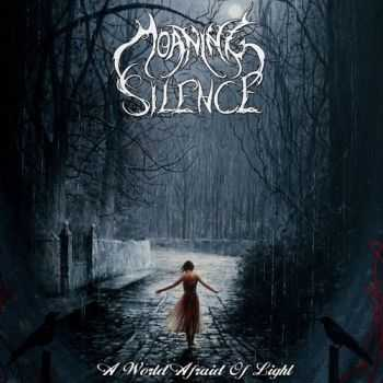 Moaning Silence - A World Afraid of Light (2015)
