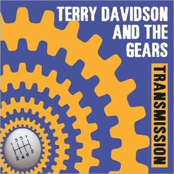 Terry Davidson & The Gears - Transmission  (2016)