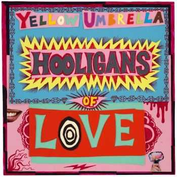 Yellow Umbrella - Hooligans Of Love (2016)