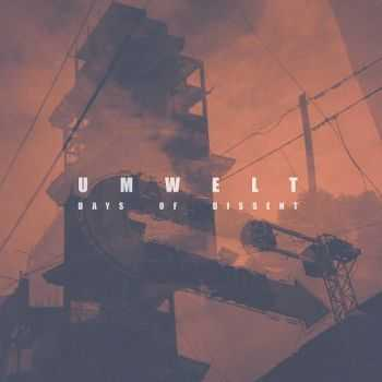 Umwelt - Days Of Dissent (2016)