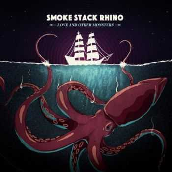Smoke Stack Rhino - Love and Other Monsters (2016)