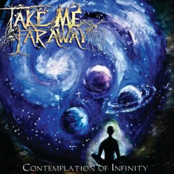 Take Me Far Away - Contemplation Of Infinity (2016)