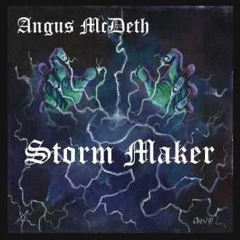 Angus McDeth - Storm Maker (2016)