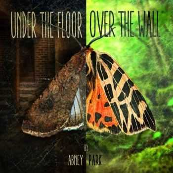 Abney Park - Under The Floor, Over The Wall (2016)