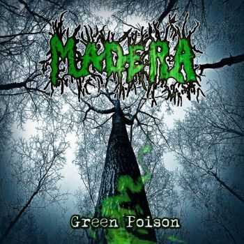 Madera - Green Poison (2016)