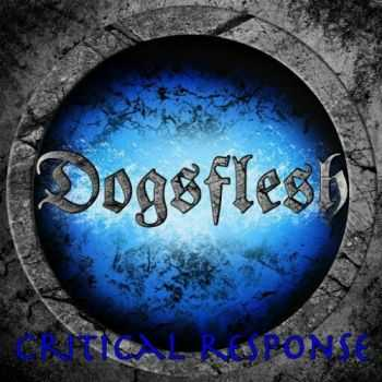 Dogsflesh - Critical Response (2016)