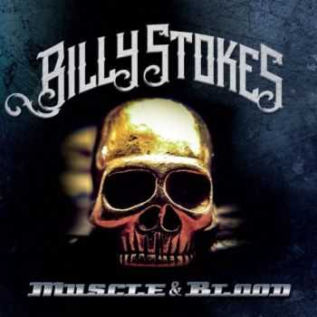 Billy Stokes - Muscle & Blood (2016)