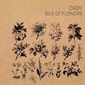 Cady - Isle of Flowers [ep] (2016)