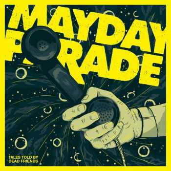 Mayday Parade - Tales Told by Dead Friends [EP] (Anniversary Edition) (2016)