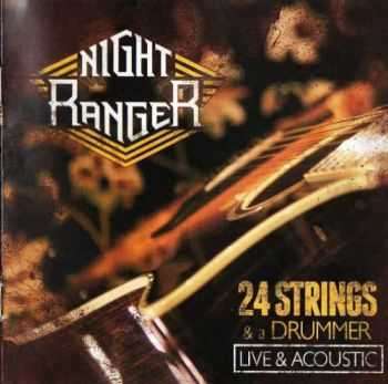 Night Ranger - 24 Strings & A Drummer: Live & Acoustic (2012) Lossless