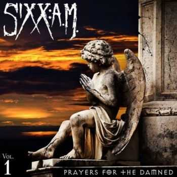 Sixx:A.M. - Prayers For The Damned (Vol.1) (2016)