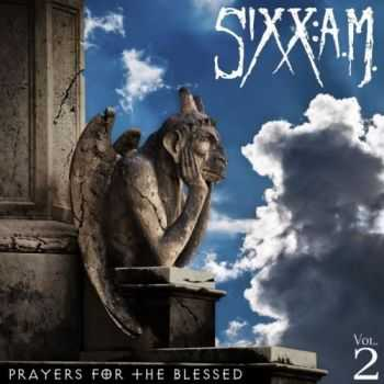 Sixx:A.M. - Prayers For The Blessed (Vol.2) (2016)